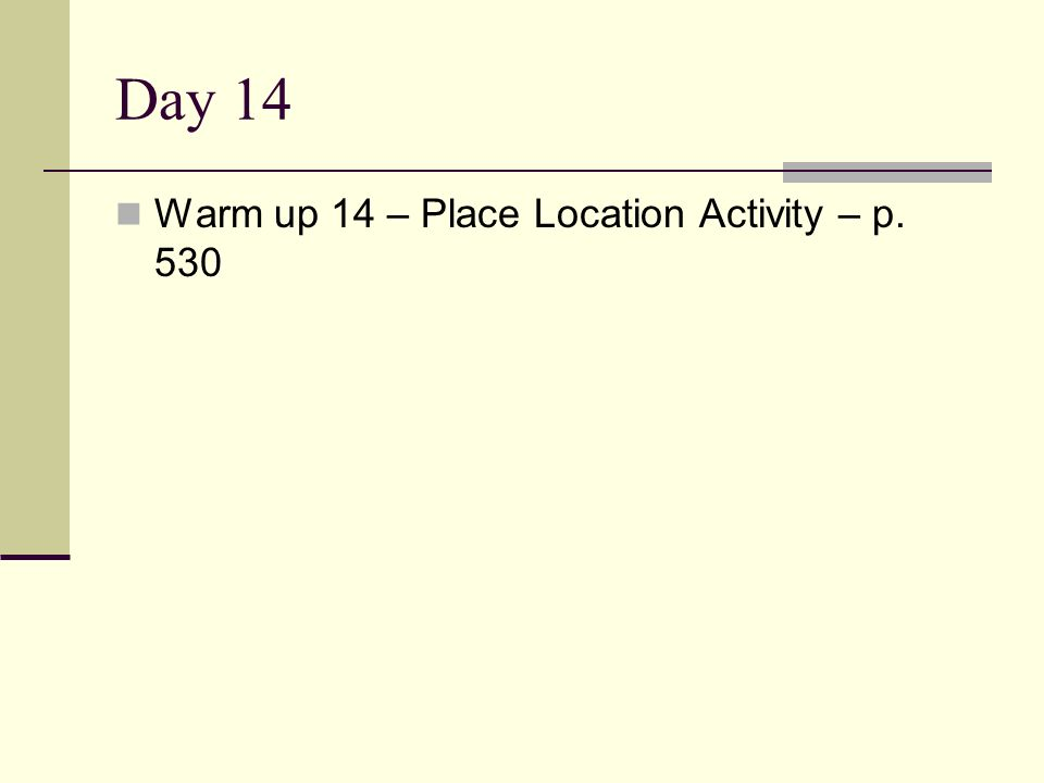 Day 14 Warm up 14 – Place Location Activity – p. 530