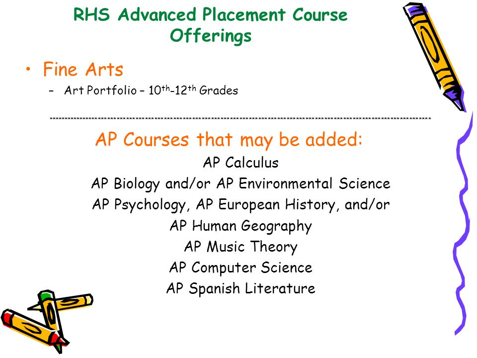 RHS Advanced Placement Course Offerings Fine Arts –Art Portfolio – 10 th -12 th Grades ***************************************************************