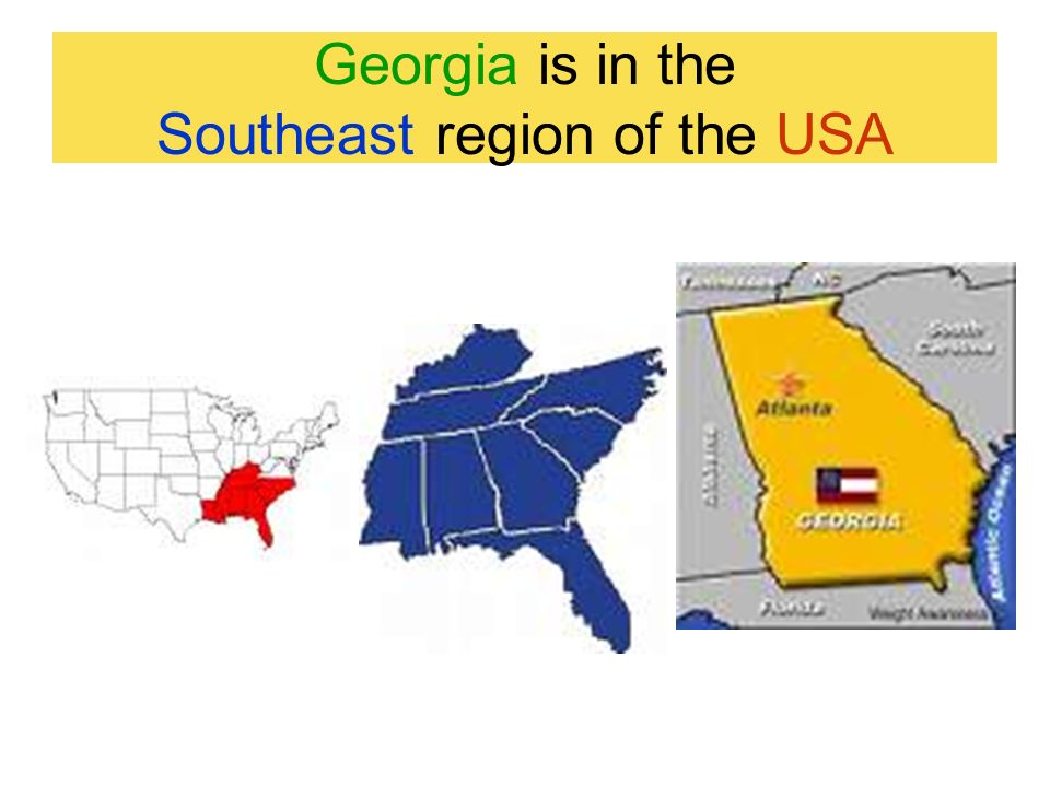 Georgia is in the Southeast region of the USA
