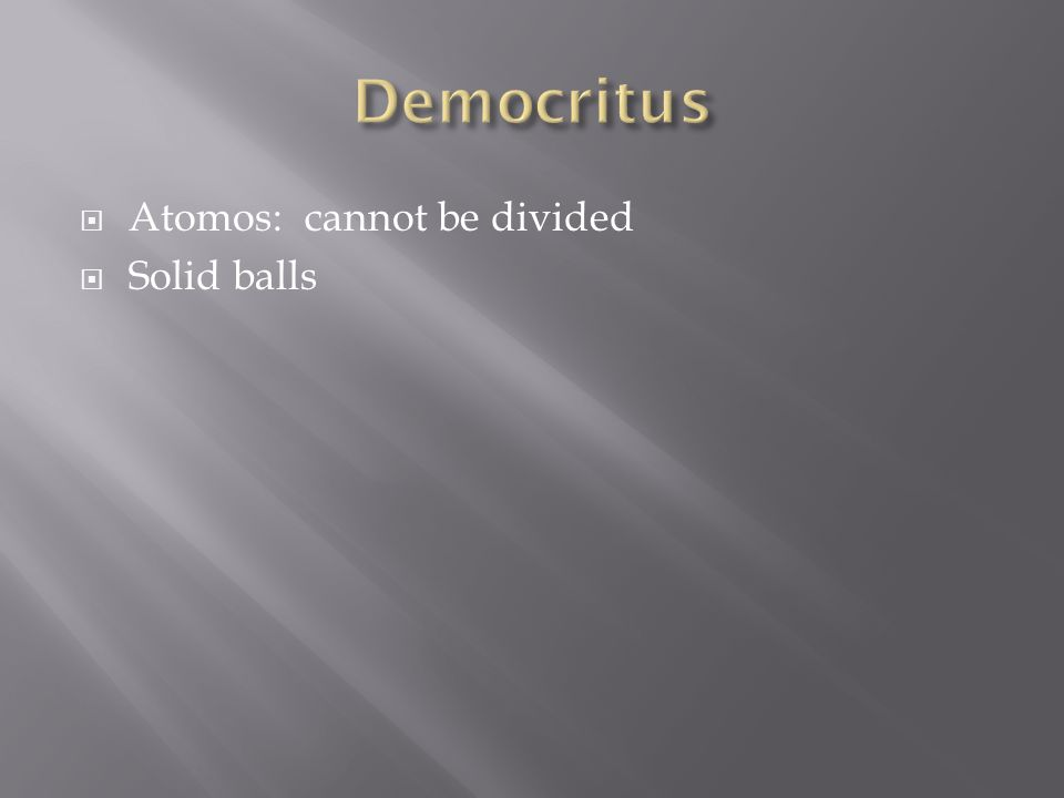 Atomos: cannot be divided Solid balls