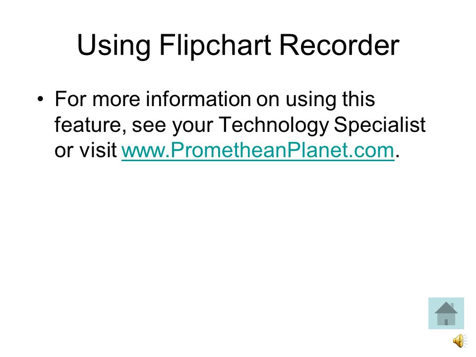 Using Flipchart Recorder Choose Flipchart Recorder and the Flipchart Recorder control panel opens.