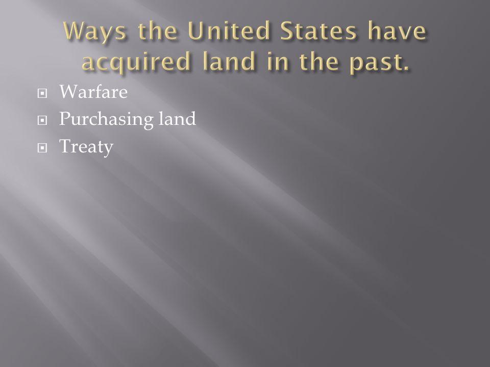 Warfare Purchasing land Treaty