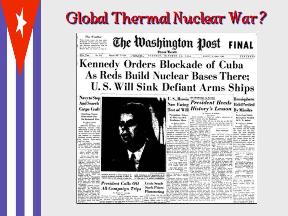 Global Thermal Nuclear War ?