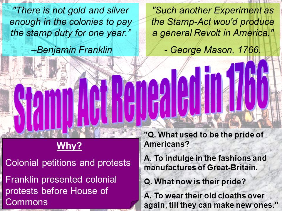 Such another Experiment as the Stamp-Act wou d produce a general Revolt in America. - George Mason, 1766.