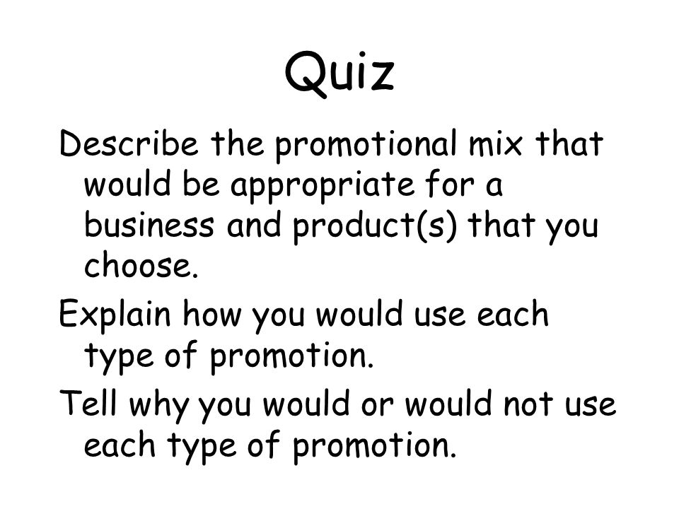 The combination of promotion types represents a products PROMOTIONAL MIX