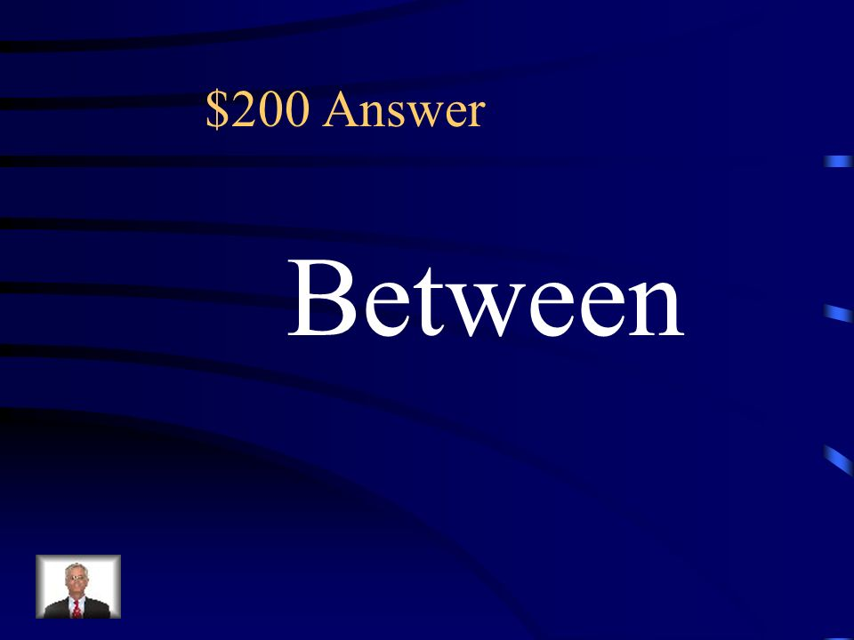 $200 1.Which number comes between 200 and 300? What is the key term in this sentence? (A) between (B) number (C) and (D) which