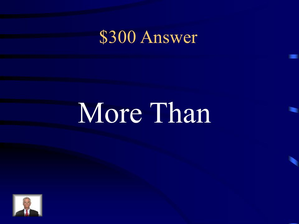 $300 1. Which number is 2 tens greater than 69? What does the key term greater than mean? (A) more than (B) less than (C) about the same (D) equal to