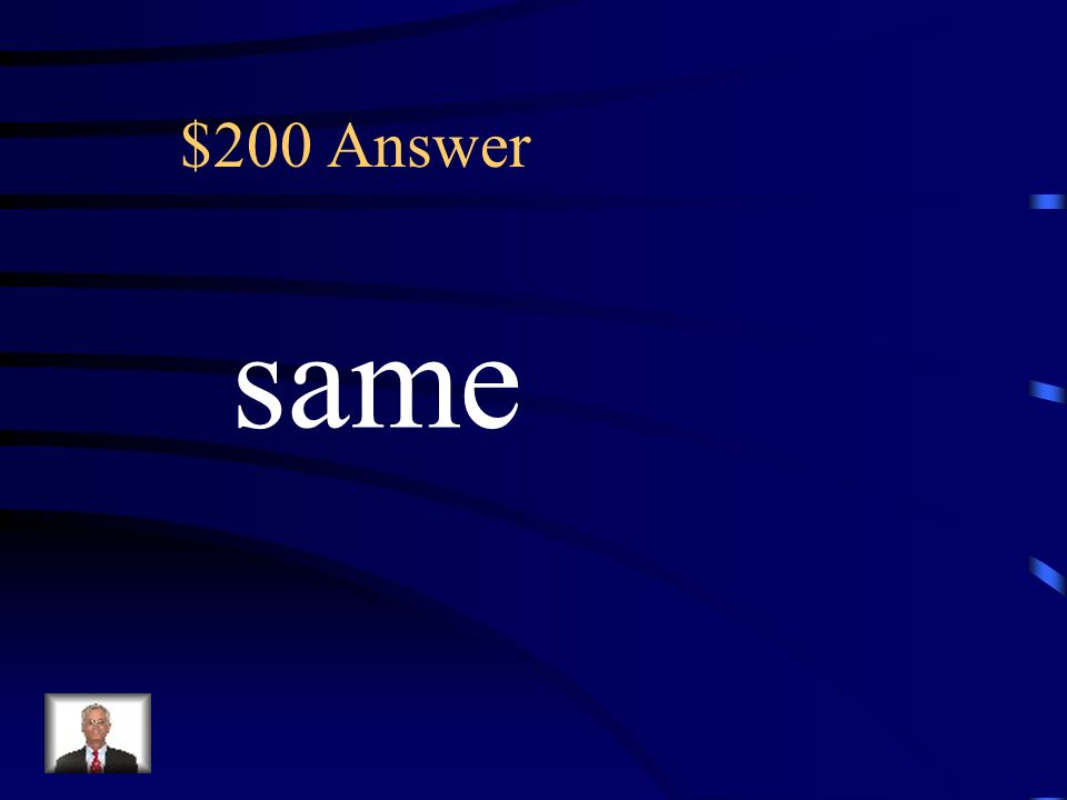 $200 Which number is the same as ninety- nine? What is the key term? (A) Number (B) Ninety-nine (C) Same (D) Which