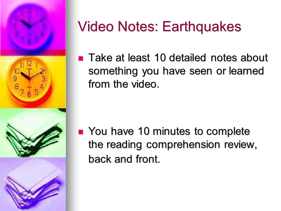 Video Notes: Earthquakes Take at least 10 detailed notes about something you have seen or learned from the video. Take at least 10 detailed notes abou