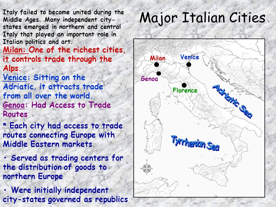 Major Italian Cities Italy failed to become united during the Middle Ages. Many independent city- states emerged in northern and central Italy that pl