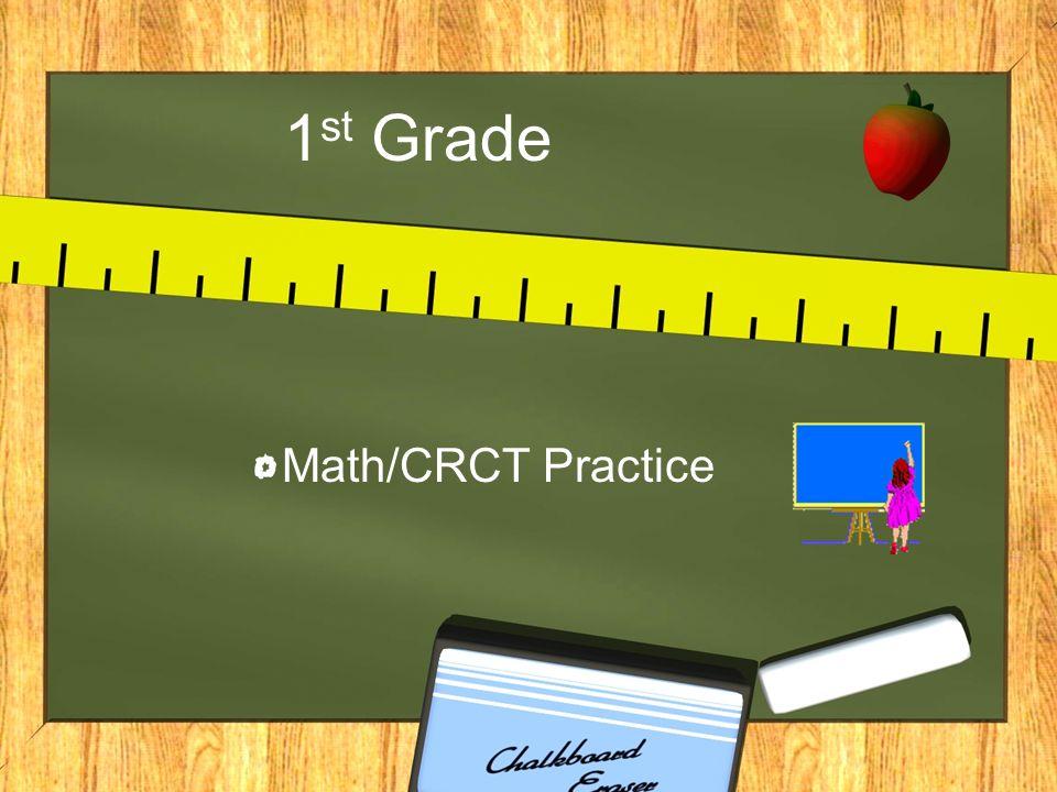 1 st Grade Math/CRCT Practice
