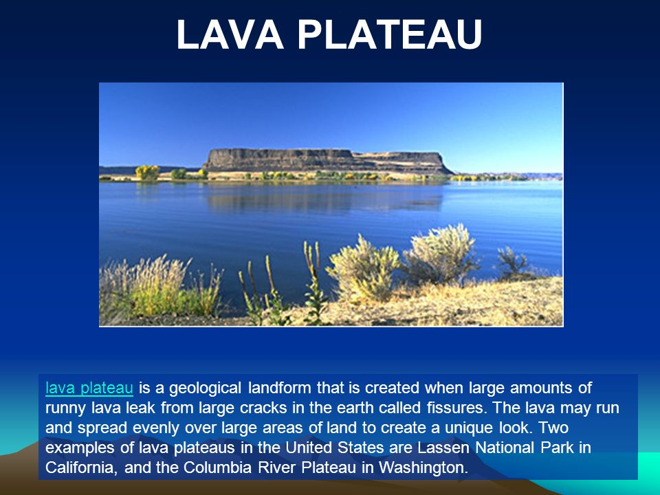 LAVA PLATEAU lava plateaulava plateau is a geological landform that is created when large amounts of runny lava leak from large cracks in the earth ca