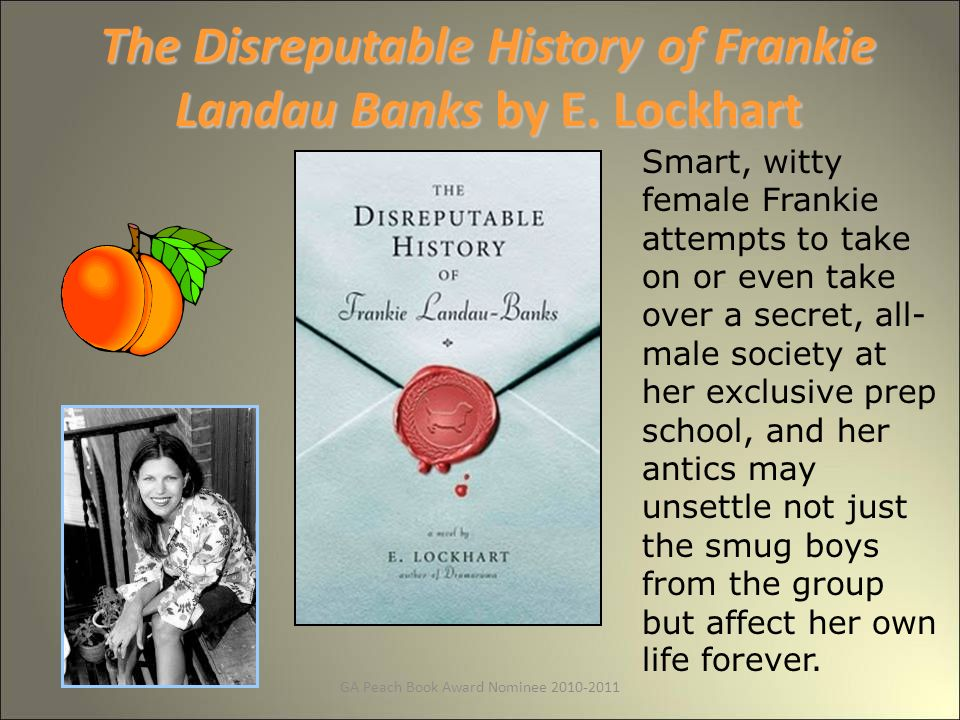 GA Peach Book Award Nominee 2010-2011 The Disreputable History of Frankie Landau Banksby E.