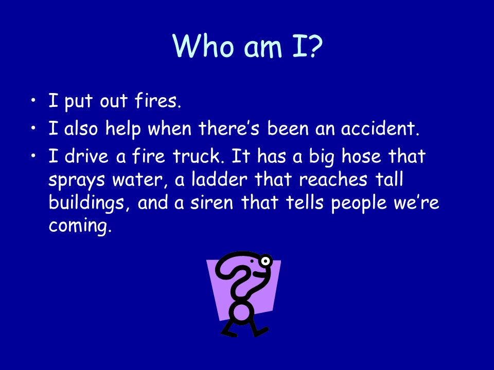 Im a Firefighter What do you do if your house is on fire.