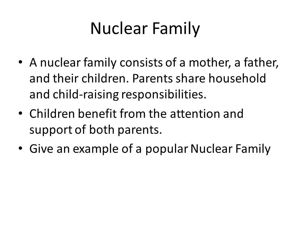 Single-parent Families One parent raises the children.