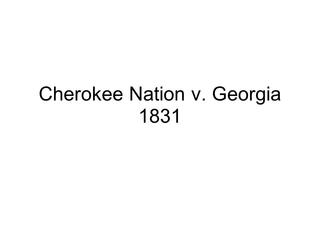 President Thomas Jefferson encouraged Indian people to adopt white ways, the Cherokees were the most involved in the white way of life.