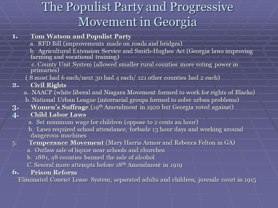 The Populist Party and Progressive Movement in Georgia 1. Tom Watson and Populist Party a. RFD Bill (improvements made on roads and bridges) a. RFD Bi