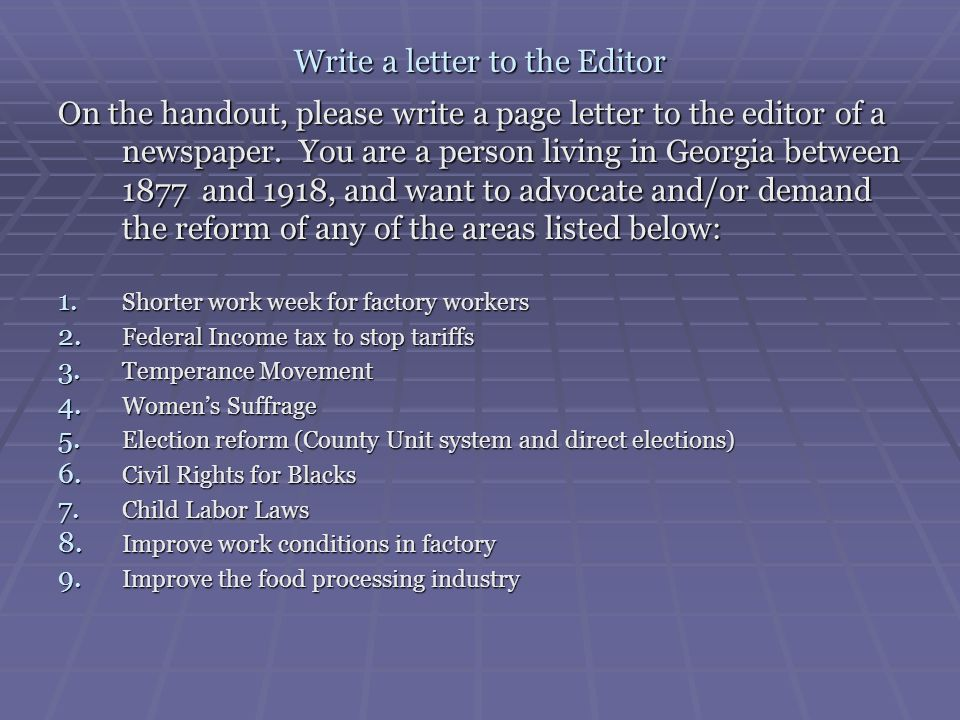 Write a letter to the Editor On the handout, please write a page letter to the editor of a newspaper. You are a person living in Georgia between 1877