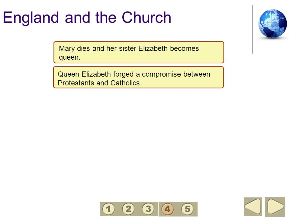 England and the Church Mary dies and her sister Elizabeth becomes queen. Queen Elizabeth forged a compromise between Protestants and Catholics.. She h