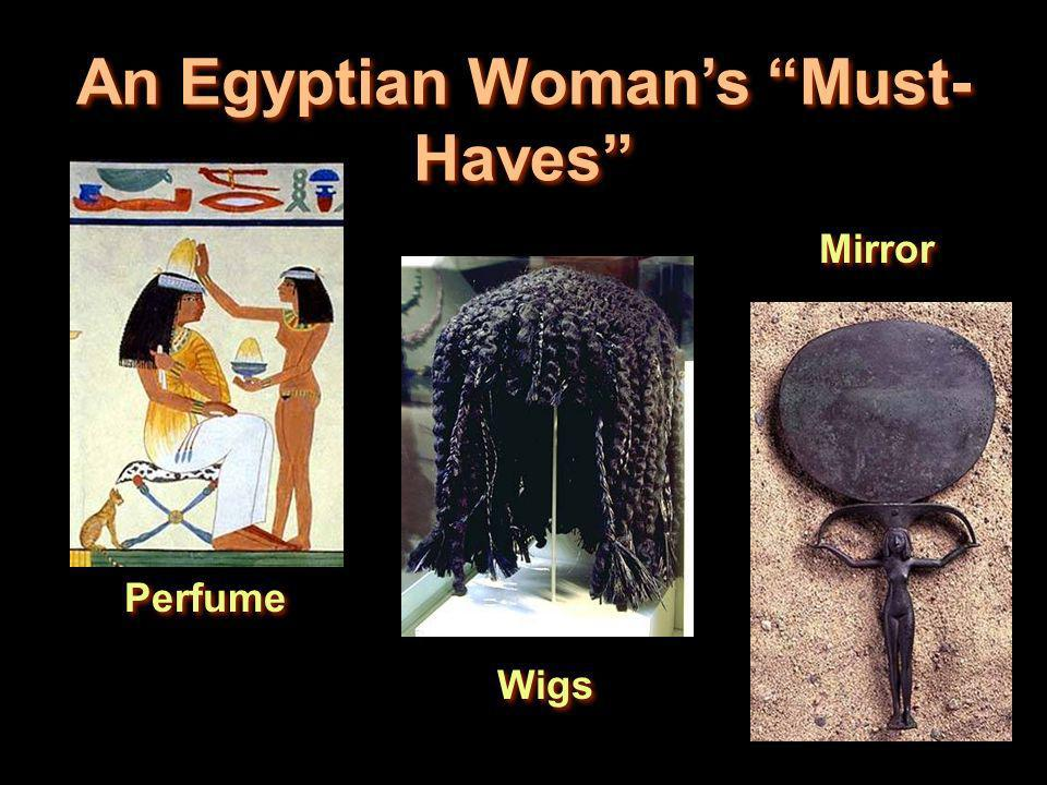 An Egyptian Womans Must- Haves Perfume Wigs Mirror
