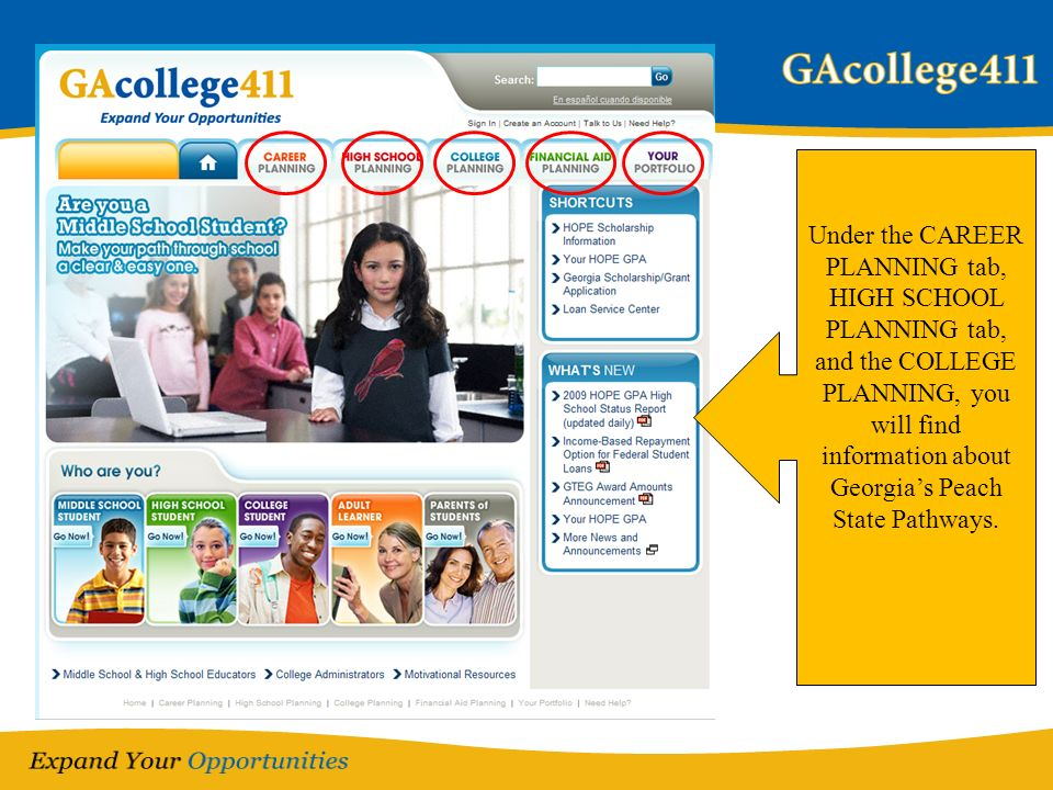 Under the CAREER PLANNING tab, HIGH SCHOOL PLANNING tab, and the COLLEGE PLANNING, you will find information about Georgias Peach State Pathways.