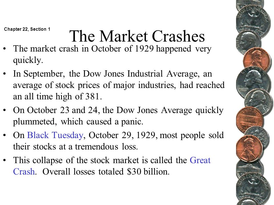 The Market Crashes The market crash in October of 1929 happened very quickly. In September, the Dow Jones Industrial Average, an average of stock pric