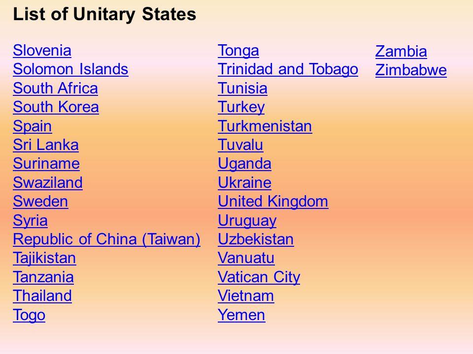 List of Unitary States Slovenia Solomon Islands South Africa South Korea Spain Sri Lanka Suriname Swaziland Sweden Syria Republic of China (Taiwan) Ta