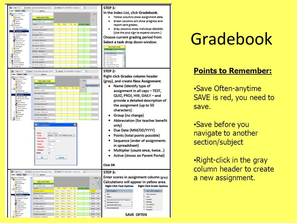 Gradebook Points to Remember: Save Often-anytime SAVE is red, you need to save.