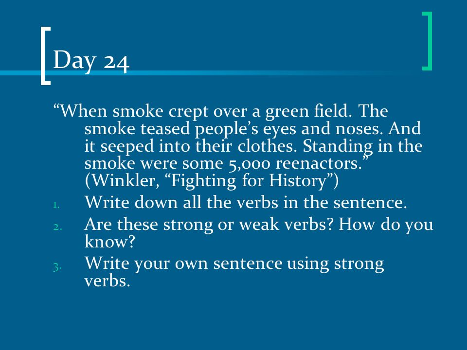 Day 24 When smoke crept over a green field. The smoke teased peoples eyes and noses. And it seeped into their clothes. Standing in the smoke were some