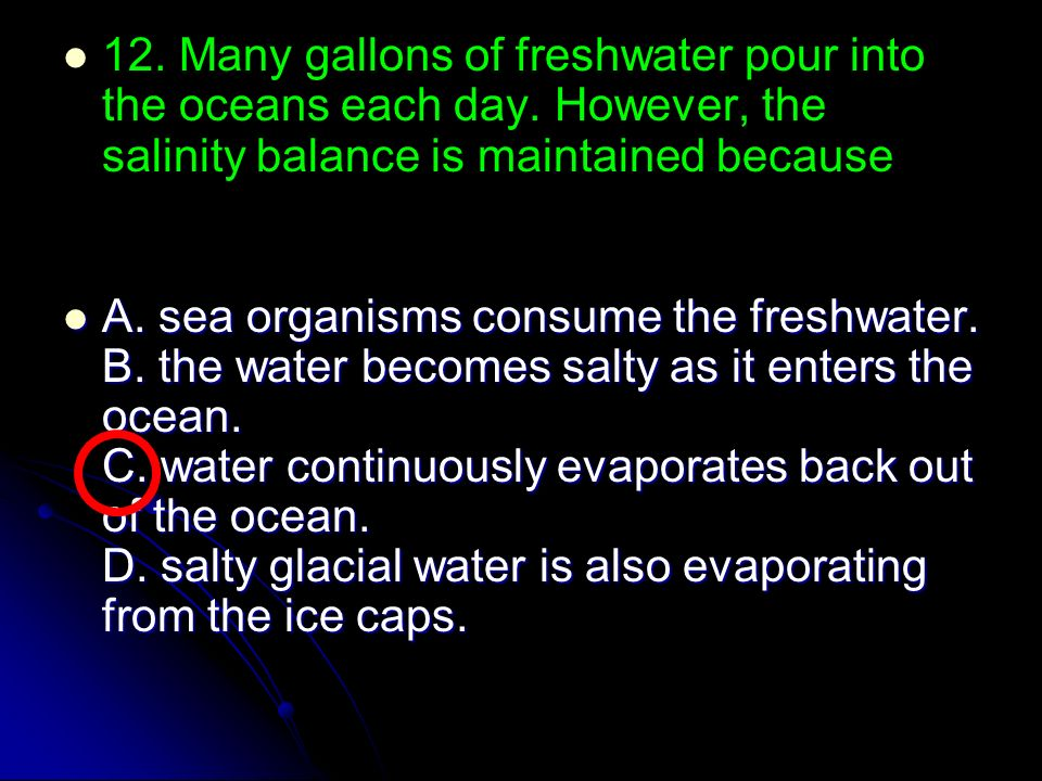 5. In order for precipitation to occur on Earth, water from oceans, lakes, and rivers must 5. In order for precipitation to occur on Earth, water from