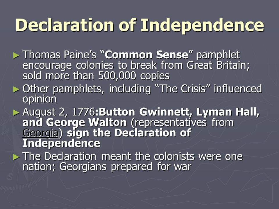Declaration of Independence Thomas Paines Common Sense pamphlet encourage colonies to break from Great Britain; sold more than 500,000 copies Thomas P