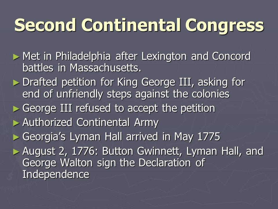 Second Continental Congress Met in Philadelphia after Lexington and Concord battles in Massachusetts. Met in Philadelphia after Lexington and Concord