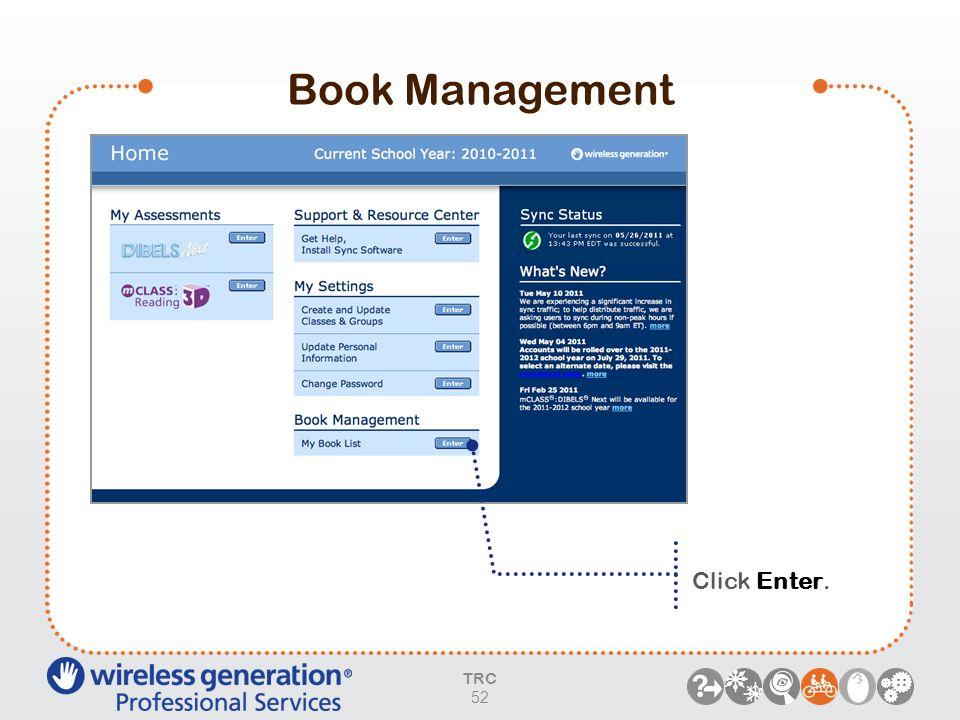 Book Management Click Enter. TRC 52