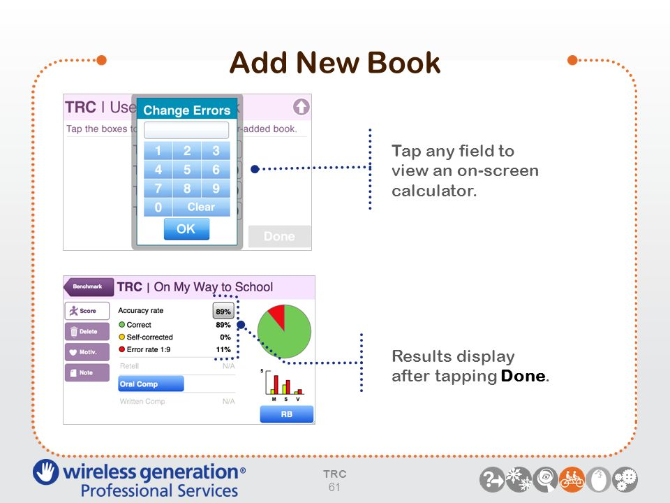 Add New Book Tap any field to view an on-screen calculator. Results display after tapping Done. TRC 61