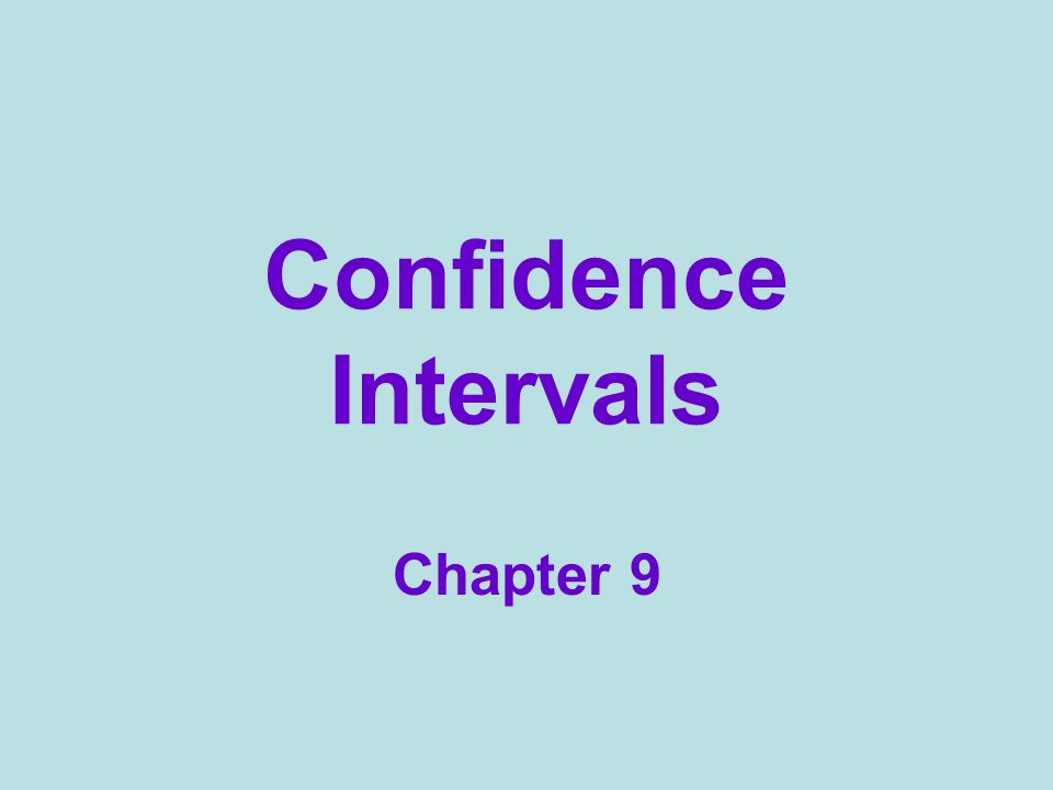 Confidence Intervals Chapter 9