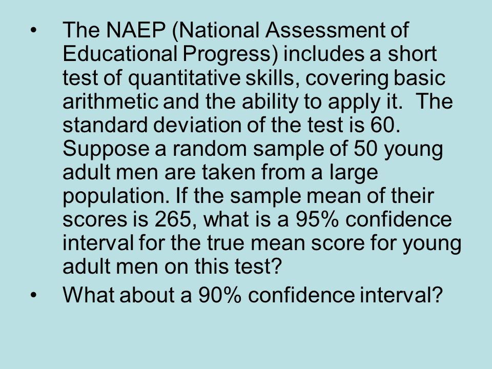 The NAEP (National Assessment of Educational Progress) includes a short test of quantitative skills, covering basic arithmetic and the ability to appl