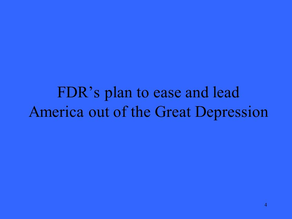 4 FDRs plan to ease and lead America out of the Great Depression