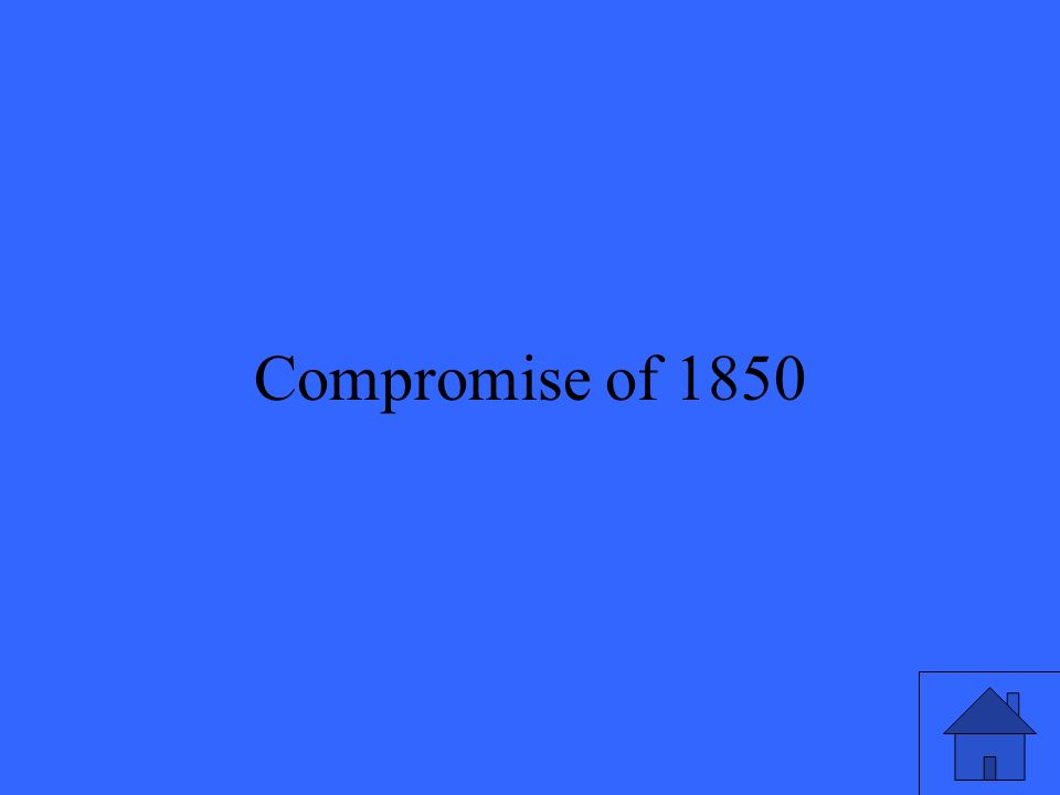 31 Compromise of 1850
