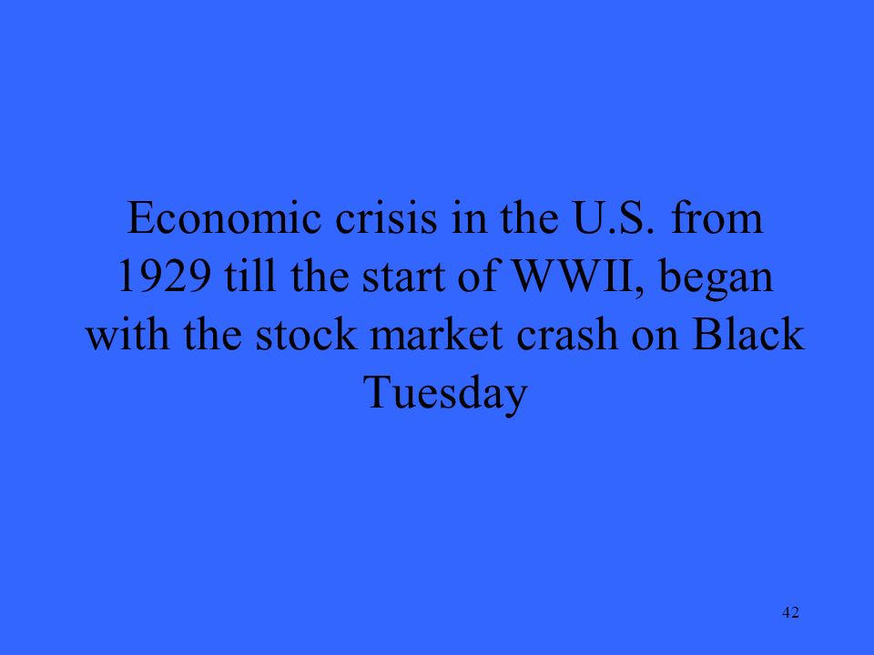 42 Economic crisis in the U.S.