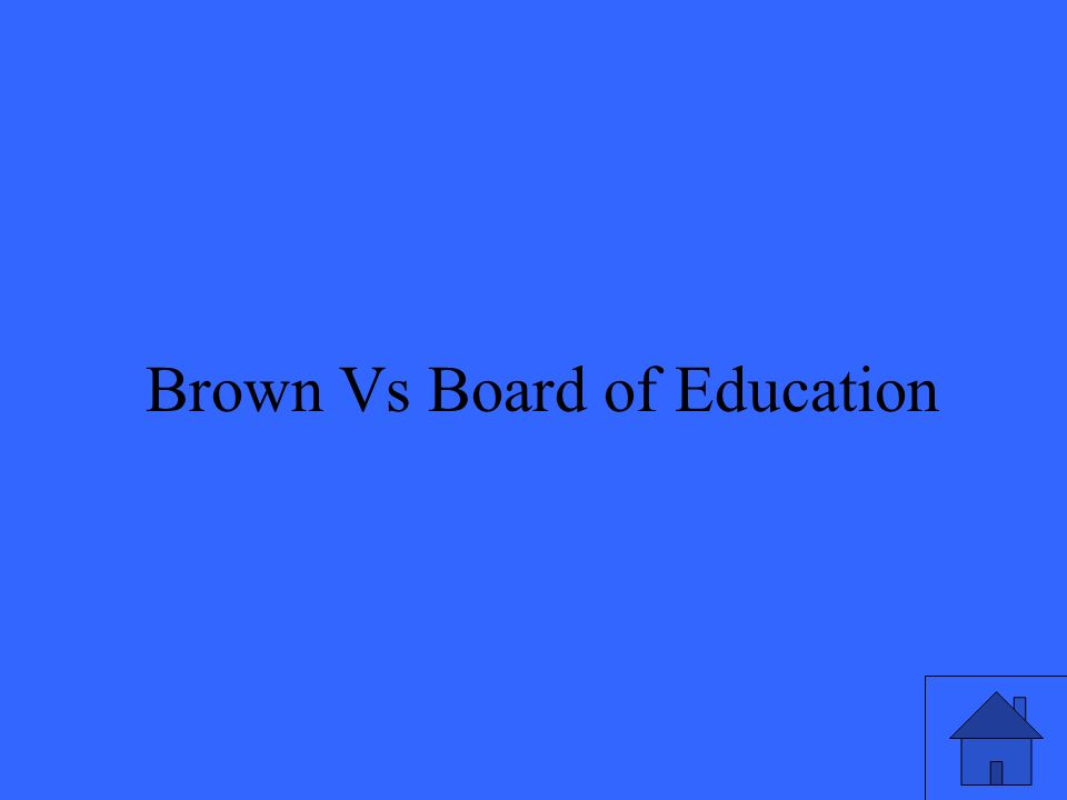 51 Brown Vs Board of Education