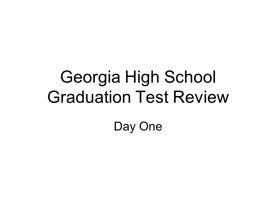 Georgia High School Graduation Test Review Day One