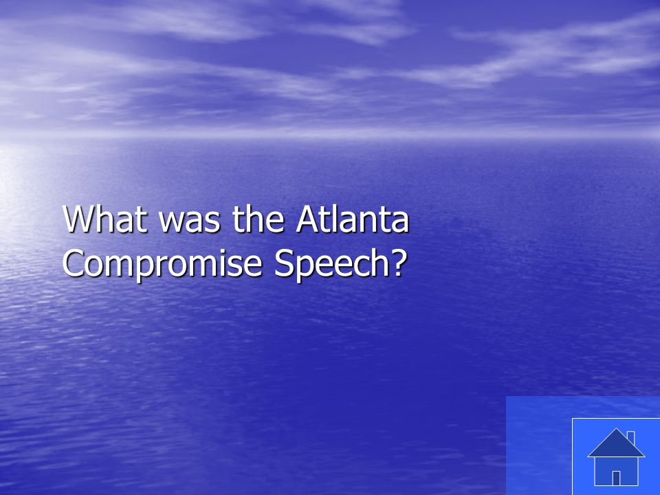 45 What was the Atlanta Compromise Speech