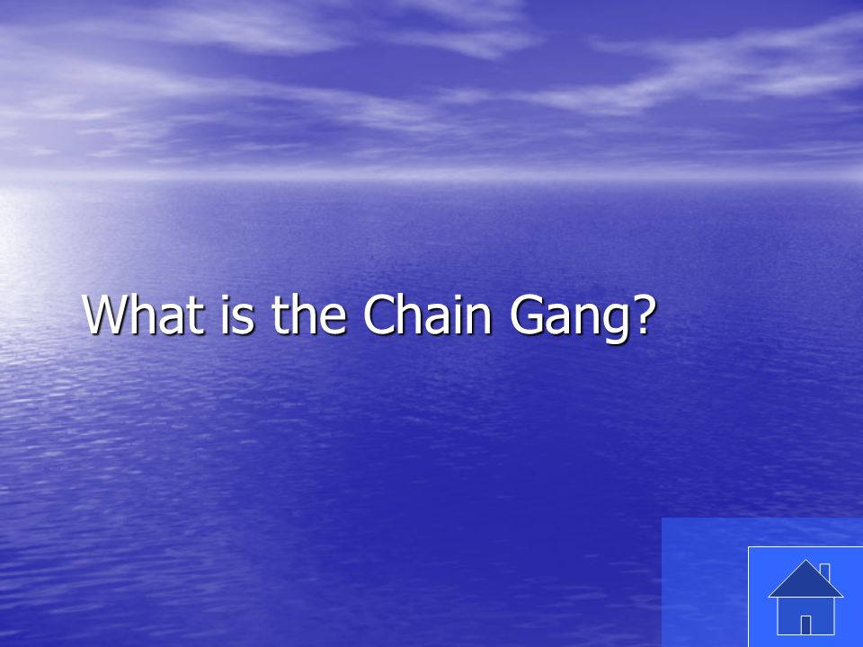 51 What is the Chain Gang