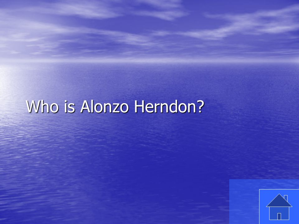 9 Who is Alonzo Herndon