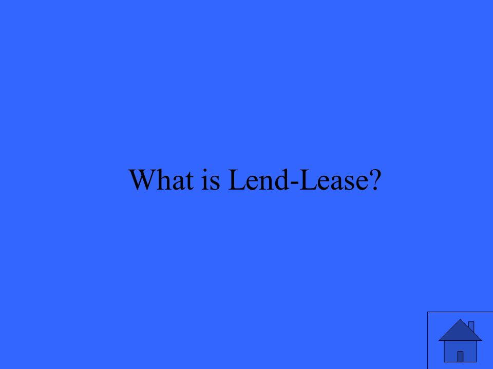 16 What is Lend-Lease?