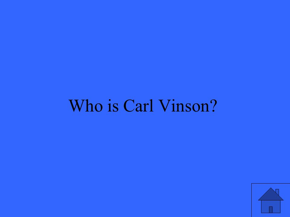 22 Who is Carl Vinson?