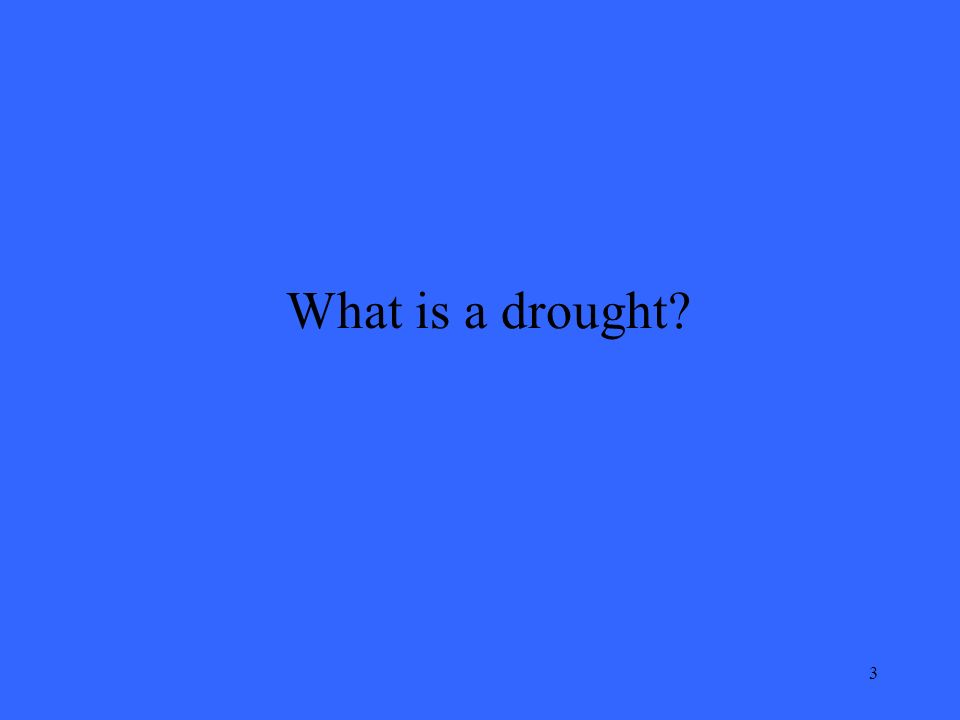 3 What is a drought?