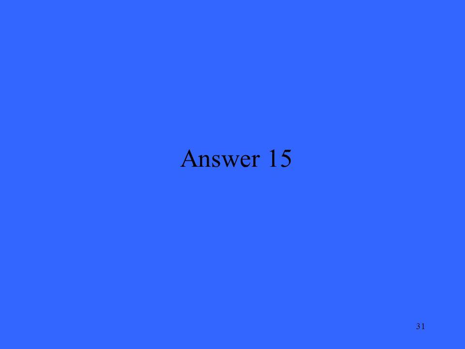 31 Answer 15