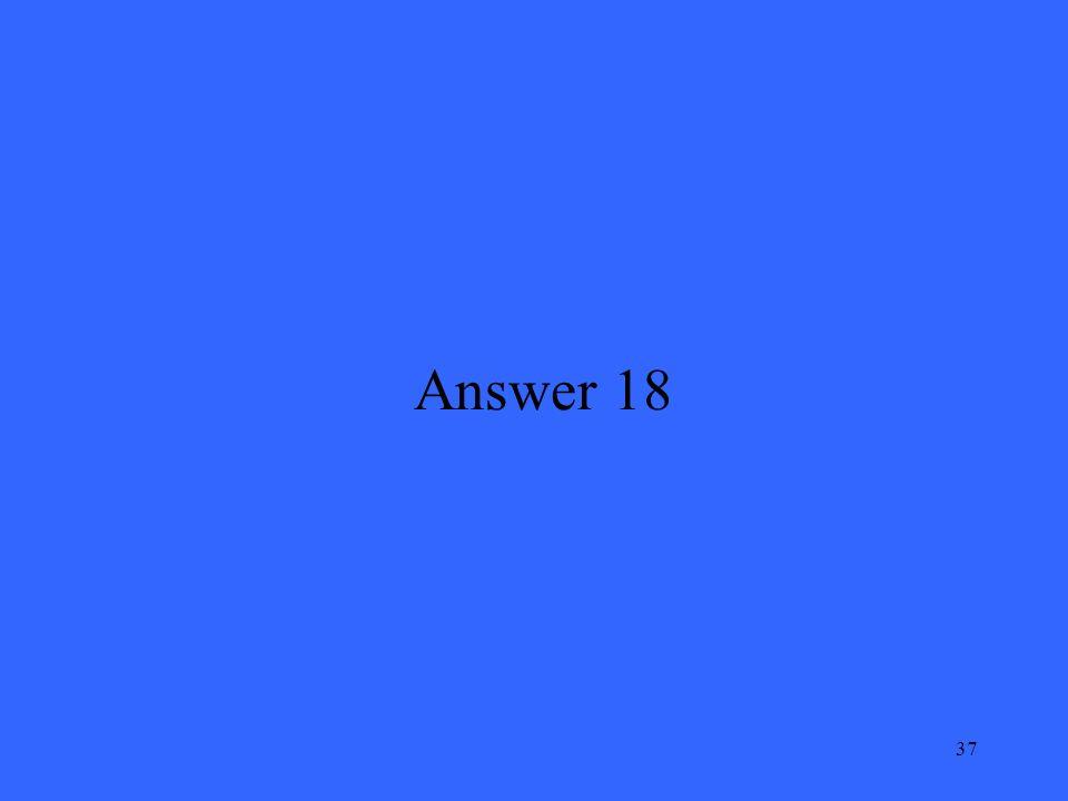 37 Answer 18