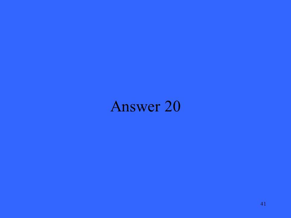 41 Answer 20